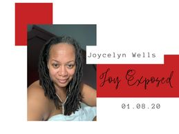 Joycelyn Wells, Joy Exposed, Empowerment, Ownership, Healthy Me, Healthy You #3cheersofjoy