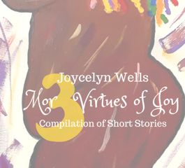 Mor3 Virtues of Joy compilation of short stories Joycelyn Wells Author writer