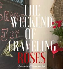 Weekend of Traveling Roses, Joycelyn Wells, Novelette Chance and Joy, airbnb, The Virtues of J