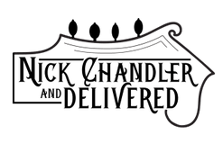 Nick Chandler and Delivered