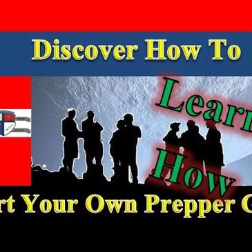 How to Form Your Own Prepper Group Find Other Preppers