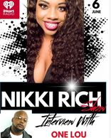 Nikki Rich Show radio interview with One Lou on iHeart radio.
