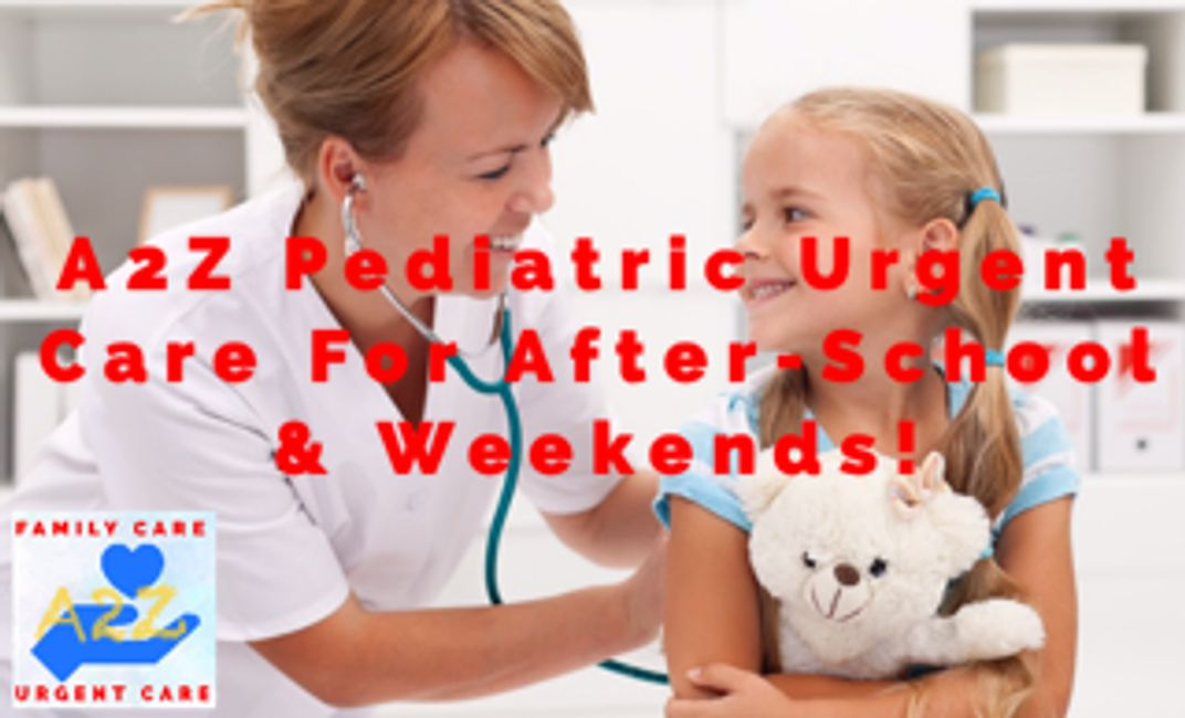 Pediatric Urgent Care | A2Z Family Care and Urgent Care
