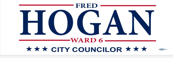 Fred Hogan for Ward 6 City Councilor LYNN