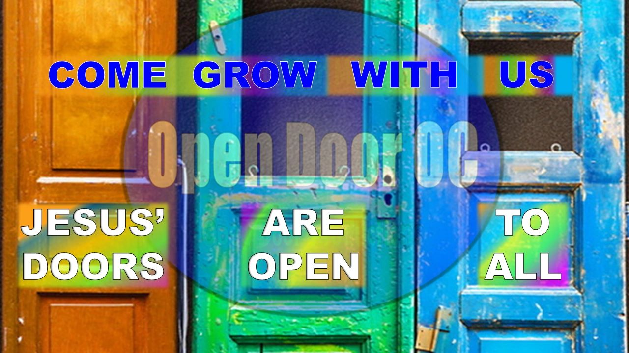 Open Door OC. Come Grow With Us. Jesus' Doors Are Open to All.