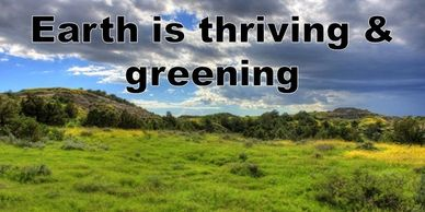 The earth is thriving and greening