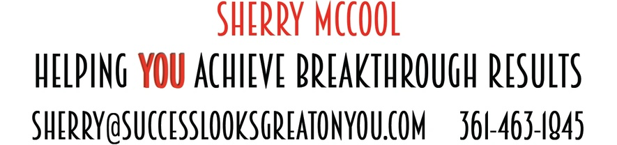 SHERRY MCCOOL HELPING YOU ACHIEVE BREAKTHROUGH RESULTS