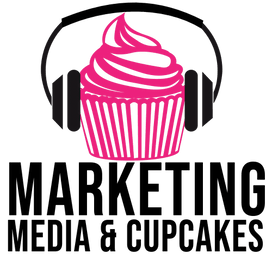 Marketing Media & Cupcakes Podcast