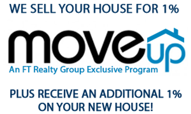 Sell Your House for 1%* - FT REALTY GROUP - Move Up Program