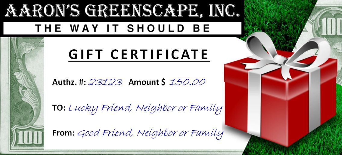 GIFT CERTIFICATE for Aaron's Greenscape, lawn care fertilization & weed control in Northern Illinois