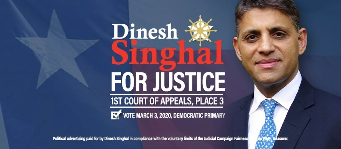Dinesh Singhal candidate for Justice First Court of Appeals Place 3 Houston Texas 1st Court