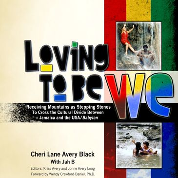 Loving To Be WE:                       Receiving Mountains as Stepping Stones to Cr