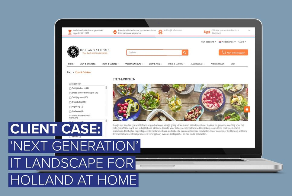 Client Case: Next generation IT landscape for Holland at Home