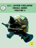 Book cover for A.C.: AFTER COLLAPSE     SMALL ARMS VOLUME I