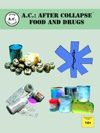 Book cover for A.C.: AFTER COLLAPSE FOOD AND DRUGS