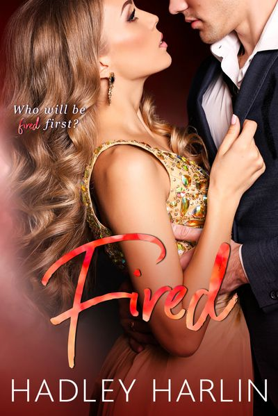 The cover to Hadley Harlin's book, Fired, a holiday romantic comedy.