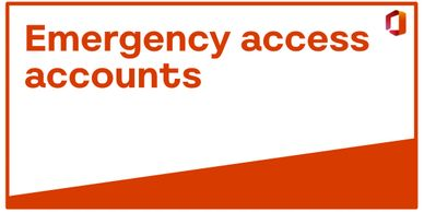 Break-glass accounts and emergency access for Microsoft365 and Office365 administration