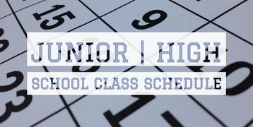 Junior High and High School Class Schedule