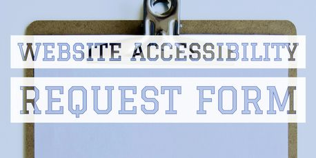 Website Accessibility Request Form