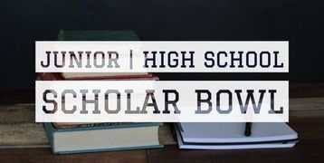 Junior High and High School Scholar Bowl