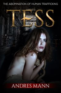 Tess - The Abomination of Human Trafficking