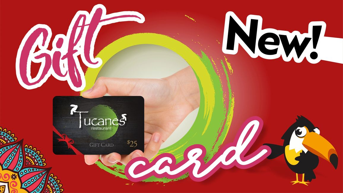 Tucanes Gift Card to cover a meal everyone will love