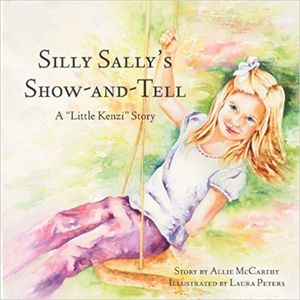 Silly Sally's Show-And-Tell / Illustrated by Laura Peters