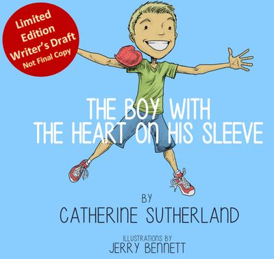 The Boy with the Heart on His Sleeve by Catherine Sutherland