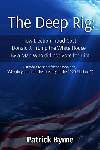 The Deep Rig: By a Man Who Didn't Vote for Donald J. Trump