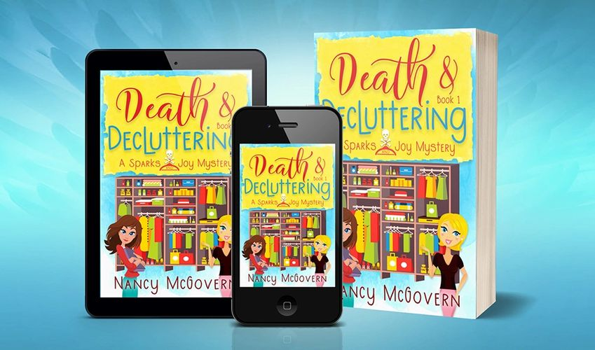 "Death & Decluttering, Book 1 in Nancy McGovern's new series, ""Sparks & Joy""."