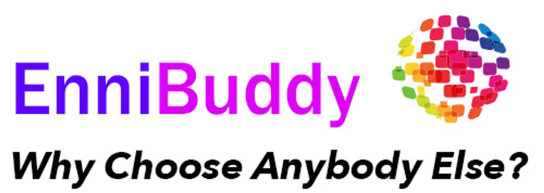 Why hire just anybody when you can get EnniBuddy?