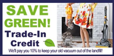 """Save Green""Trade in Credit at Queen Vacuum"