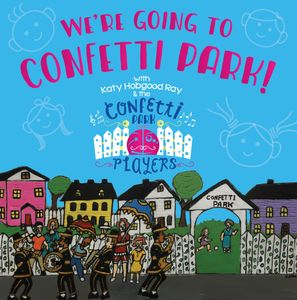 Album cover for We're Going to Confetti Park with link to Spotify listening