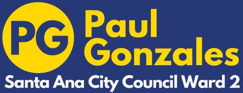 Paul Gonzales for Santa Ana City Council, Ward 2