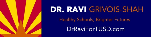 Ravi Grivois-Shah for TUSD Governing Board