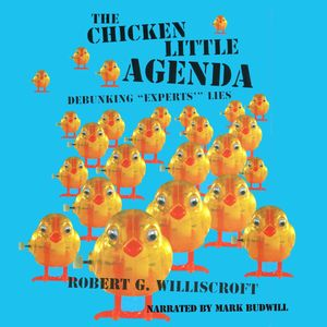 The Chicken Little Agenda
