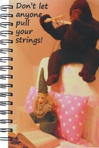 Spiral Journal To Write In Don't Let Anyone Pull Your Strings!