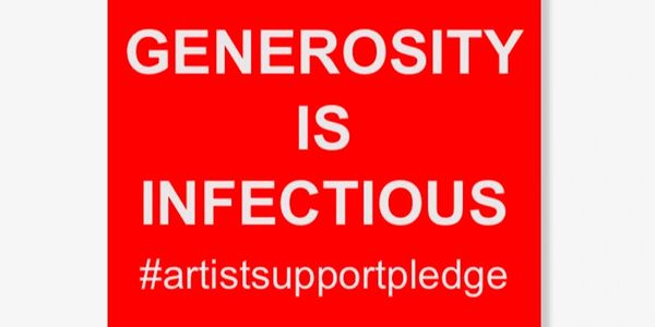 Generosity is infectious #artistsupportpledge