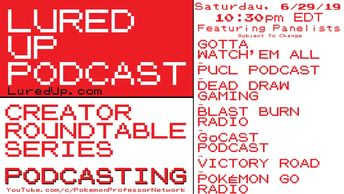 Lured Up Podcast Creator Roundtable Podcasting PUCL Dead Draw Gaming Blast Burn GoCast GO Radip