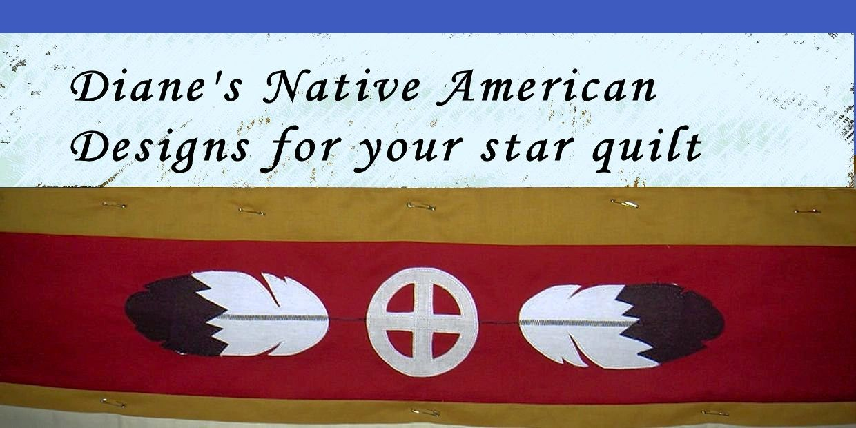Native American Designs for your star quilt https://www.dianesnativeamericanstarquilts.net