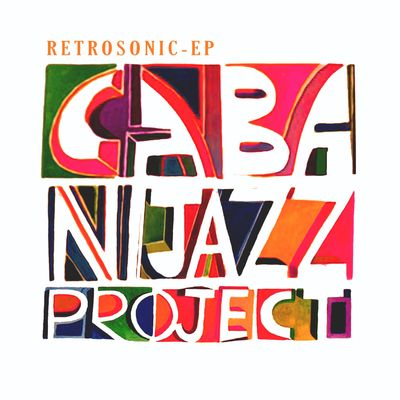 "Front Cover for Retrosonic-EP 7"" 45 RPM Vinyl.  A 2019 Cabanijazz Project Production."