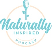 Naturally Inspired Podcast