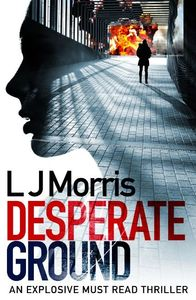 Desperate Ground L J Morris
