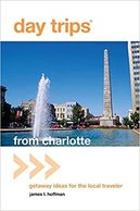 Day Trips® from Charlotte: Getaway Ideas For The Local Traveler book.