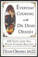 Everyday Cooking With Dr. Dean Ornish: 150 Easy, Low-Fat, High-Flavor Recipes book.