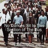 Marti helped publish this book, NO DARKIES SIT IN THIS SECTION OF THE BUS: YESTERDAY AND TODAY.
