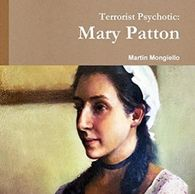 The print book of Mary Patton by Martin Mongiello. A famous colonial shero.