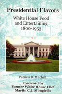 Presidential Flavors covers White House food and entertaining with stories and fun recipes!