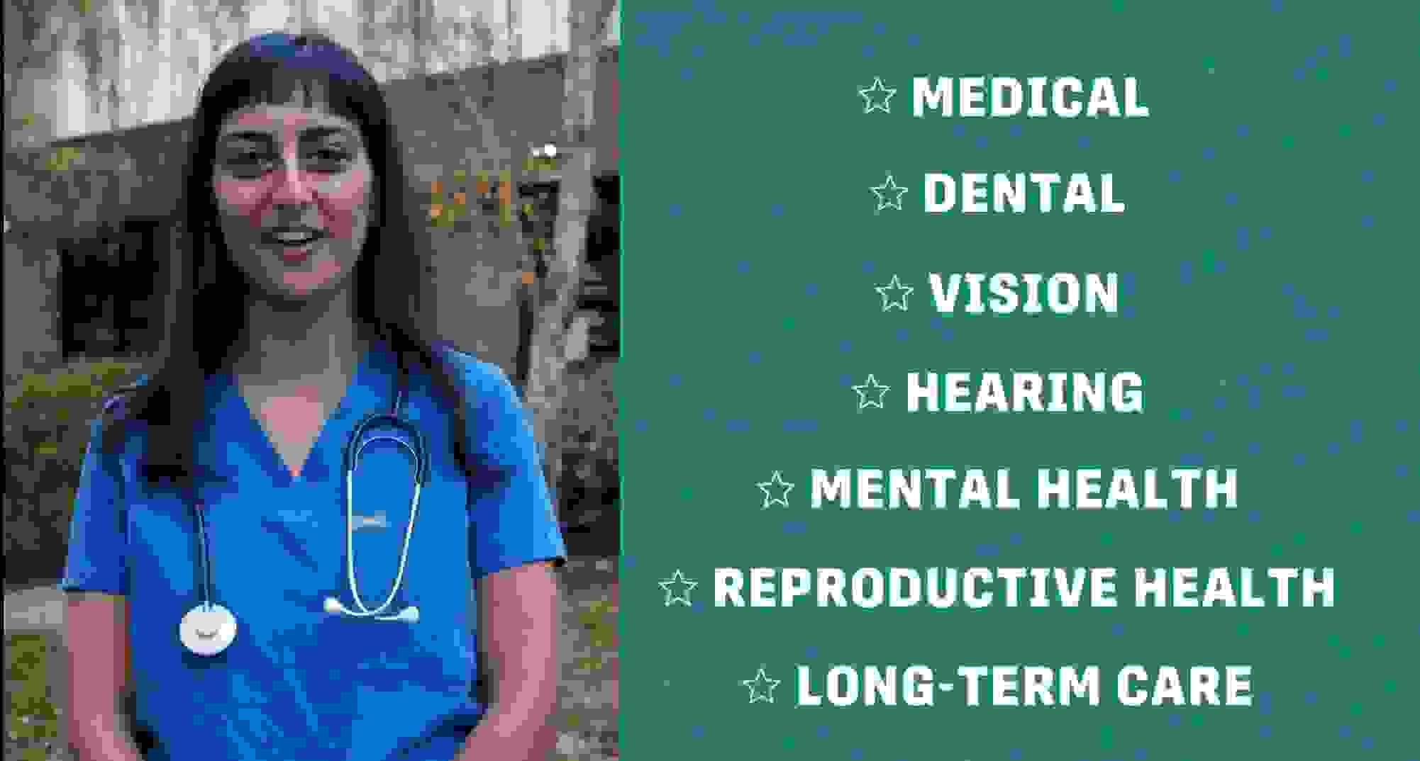 "A nurse stands next to the words, ""Medical, Dental, Vision, Hearing, Mental Health, Reproductive Hea"