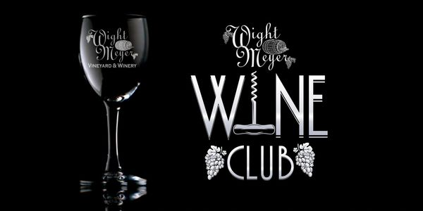 Come join Wight-Meyer's Wine Club.